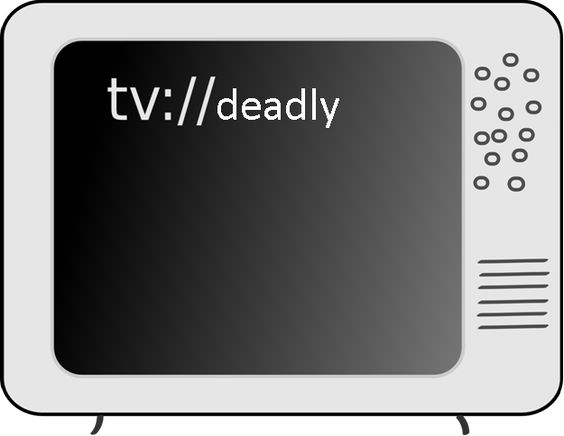 Deadly TV