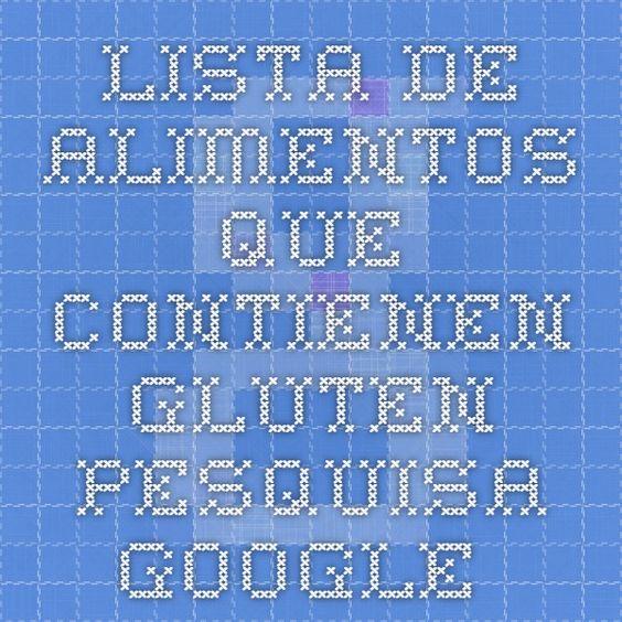 lista de alimentos que contienen gluten - Pesquisa Google