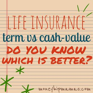 An introduction to the differences between term and cash-value life insurance to help you decide which is better for you!