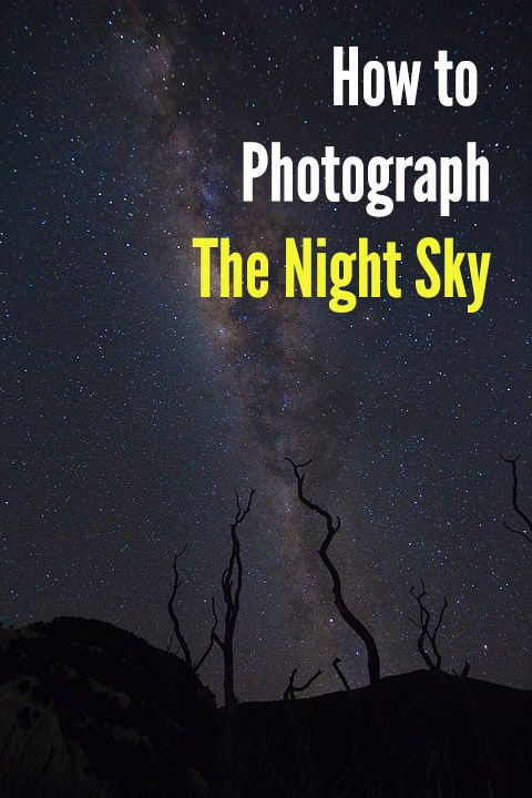 How To Photograph The Night Sky Photography Night Photography Dslr Photography Tips Night Sky Photos