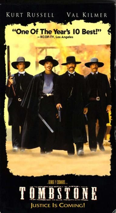 Tombstone. My favorite movie. All you need to know about life, love, is in this movie.