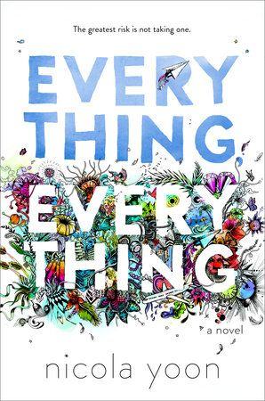 Everything, Everything by Nicola Yoon //