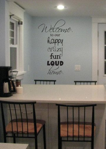 welcome to our happy crazy fun loud home vinyl wall decal | stuff to