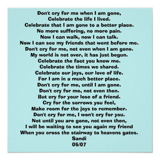 Don T Cry For Me When I Am Gone Ce Customized Poster Zazzle Com Wedding Poems Memorial Signs Dont Cry