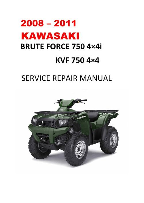 2008 2011 Kawasaki Brute Force 4x4i Kvf750 Service Manual Kawasaki Repair Manuals Manual
