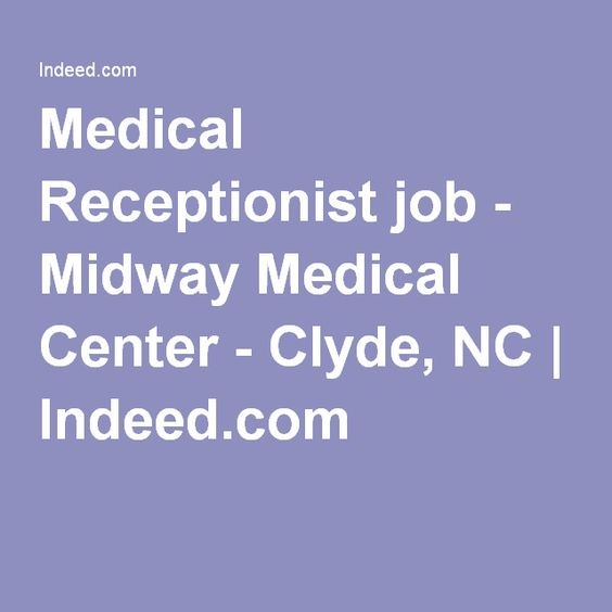 Medical Receptionist job - Midway Medical Center - Clyde, NC - medical receptionist