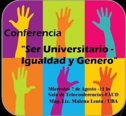 """Conferencia """"Ser Universitario- la equidad de género y contra la Violencia"""" #UNSJ"""