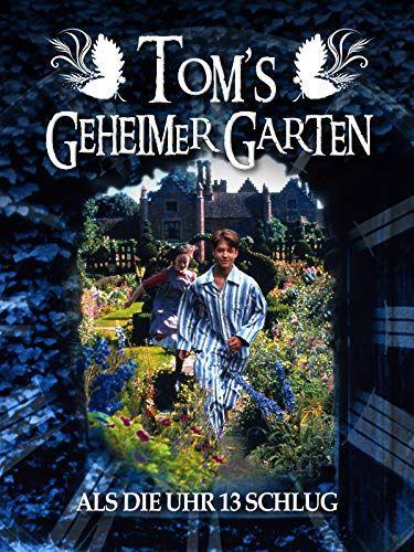 Tom S Geheimer Garten Als Die Uhr 13 Schlug Garten Als Tom Geheimer Geheimer Garten Tom Garten Garten