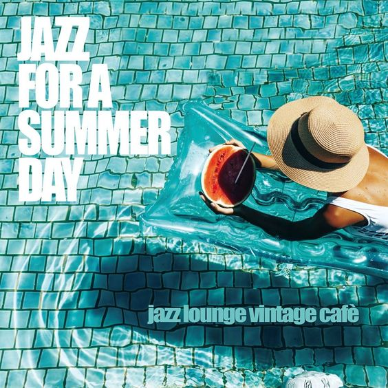 VA - Jazz for a Summer Day: Jazz Lounge Vintage Cafè (2017)
