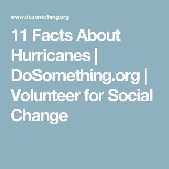 11 Facts About Hurricanes | DoSomething.org | Volunteer for Social Change