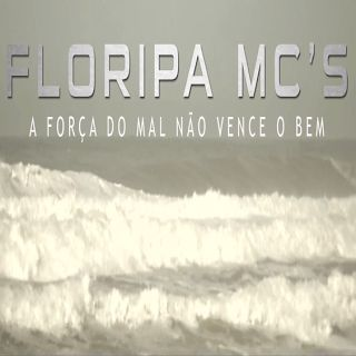 Floripa MC'S A força do mal não vence o bem (Video Clipe) - BAIXAR R.A.P NACIONAL