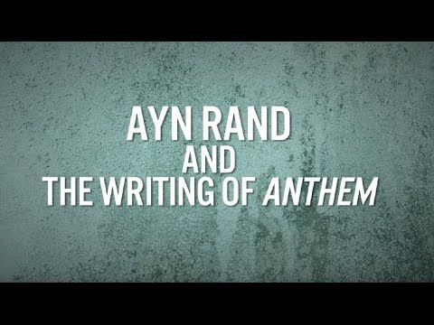 """Ayn Rand And The Writing Of """"Anthem"""" -- Ayn Rand Institute --YouTube"""