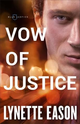 Vow of Justice (Blue Justice, #4) by Lynette Eason | Goodreads