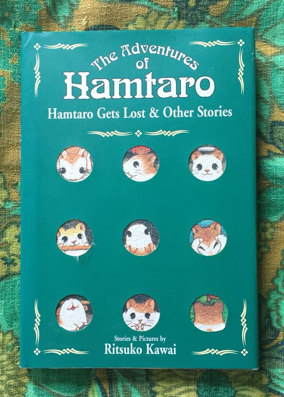 THE ADVENTURES OF HAMTARO Hamtaro Gets Lost & Other Stories Stories & Pictures by Ritsuko Kawai Copyright 1998 2003 First Printing English edition 1-56931-817-4 VIZ $9.95 Hardcover Dust Jacket intact $1 at FSPPL Bookshop May 24, 2016