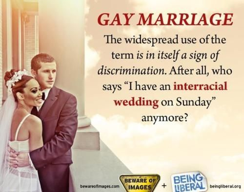 """Gay Marriage    The widespread use of the term is in itself a sign of discrimination. After all, who says, """"I have an interracial wedding on Sunday"""" anymore? [click on this image to find a documentary about what it means to be lgbtq in America]"""