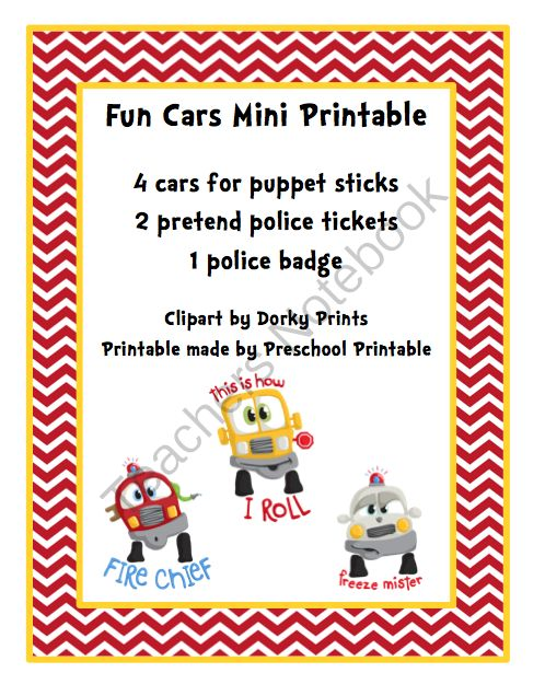 Fun Cars Mini Printable (5 pages) Fun Cars Mini Printable---4 cars for puppet sticks---2 pretend police tickets---1 police badge