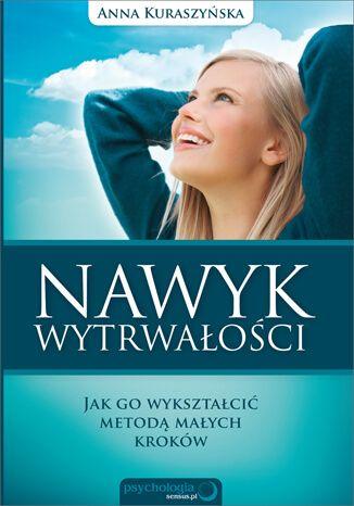 Nawyk Wytrwalosci Jak Go Wyksztalcic Metoda Malych Krokow Anna Kuraszynska Movie Posters Books Movies