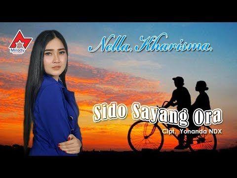 Download Lagu Nella Kharisma Sido Sayang Ora Mp3 Mp4 Baru 2019