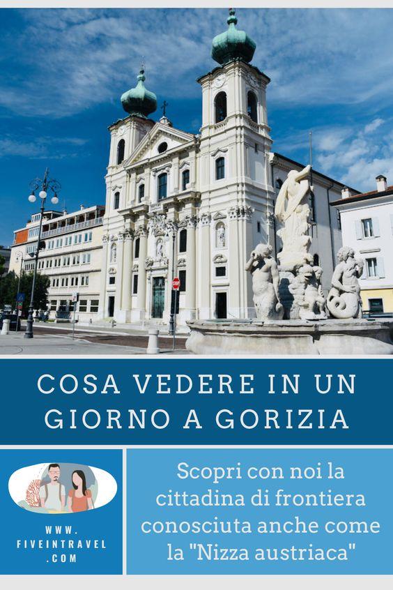 """Cosa vedere in un giorno a Gorizia   Scopri con noi la cittadina di frontiera conosciuta anche come la """"Nizza Austriaca"""""""