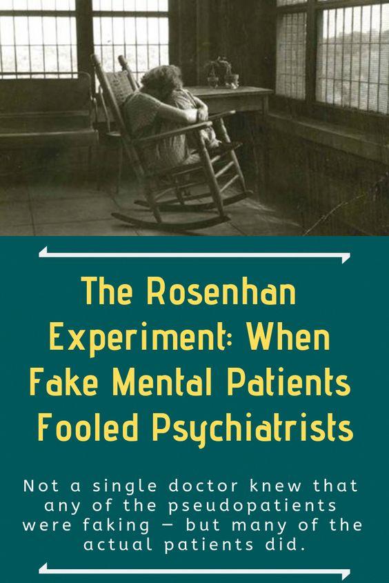 The Rosenhan Experiment: When Fake Mental Patients Fooled Psychiatrists #Rosenhan #Experiment #Fake #Mental #Patients #Fooled #Psychiatrists #PsychiatristMentalIllness