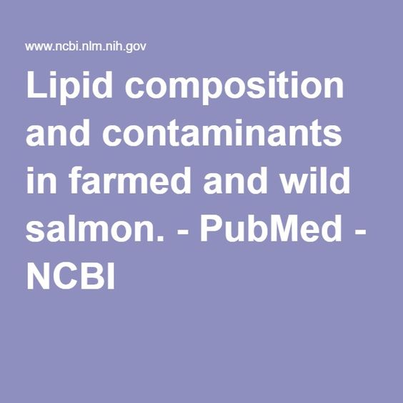 Lipid composition and contaminants in farmed and wild salmon. - PubMed - NCBI