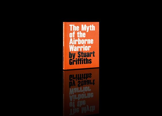 The myth of the Airborne Warrior — Stuart Griffiths