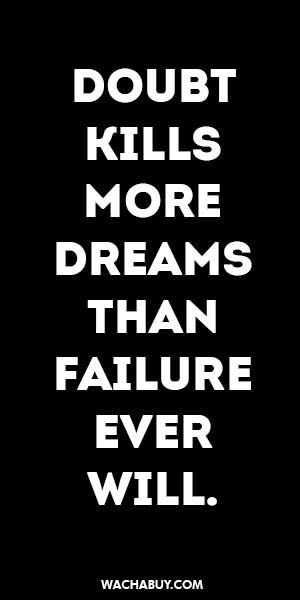 #inspiration #quote / DOUBT KILLS MORE DREAMS THAN FAILURE EVER WILL.