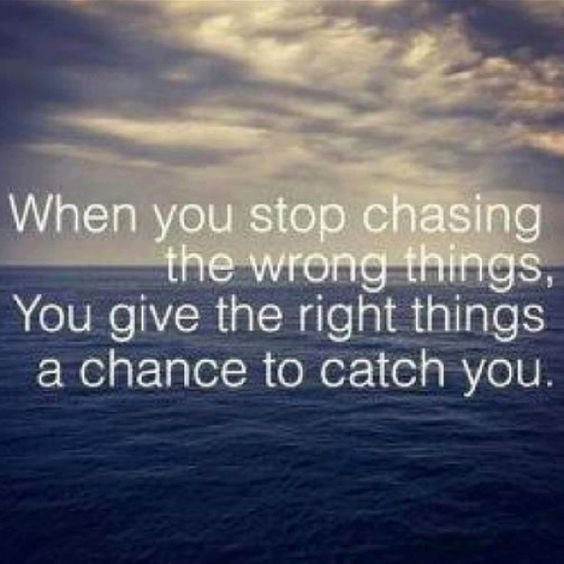 "If you think about it... the word ""chasing"" is already a negative. Try use more positive words: Instead of thinking.. I wish thiose wrong things stop chasding me. SAY: Wouldn't it be great if the right things will come to me.   You mean the same.... but the Law of Attraction serves you better in the last sentence."