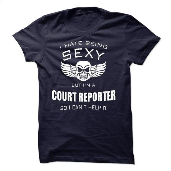 I hate being sexy I am a COURT REPORTER - teeshirt cutting #hoodie costume #winter hoodie