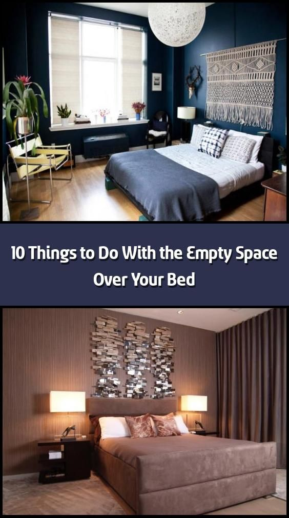 10 Things To Do With The Empty Space Over Your Bed You 8217 Ve Got The Perfect Headboard And Bedding In 2020 Wall Decor Bedroom Simple Bedroom Sophisticated Bedroom