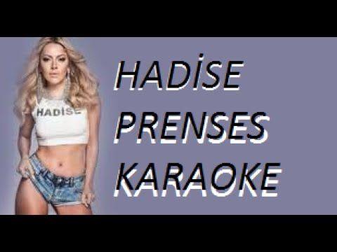 Hadise Prenses Karaoke Versiyon Youtube Karaoke Prenses Stil