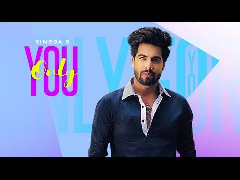Only You Singga Official Song Ellde Fazilka Latest Punjabi Songs 2019 Singga Music Youtube Songs Top Trending Songs Trending Songs