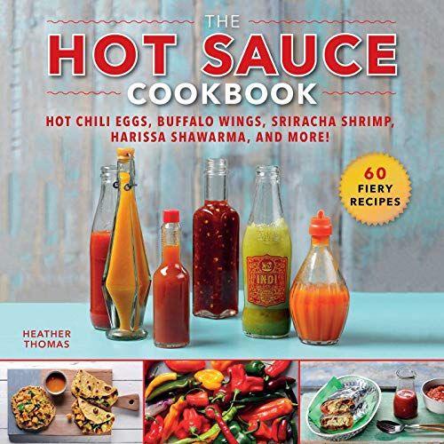 Free Download Pdf The Hot Sauce Cookbook Hot Chili Eggs Buffalo