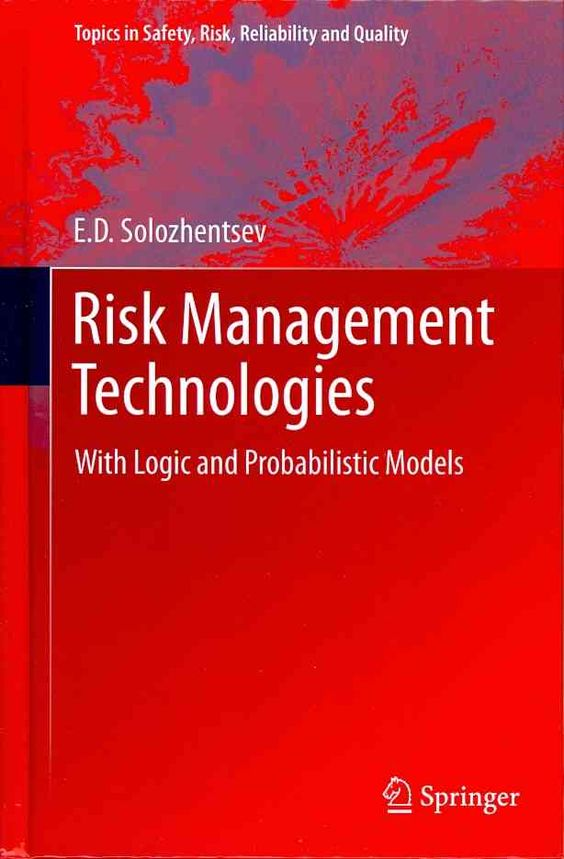 Risk Management Technologies: With Logic and Probabilistic Models