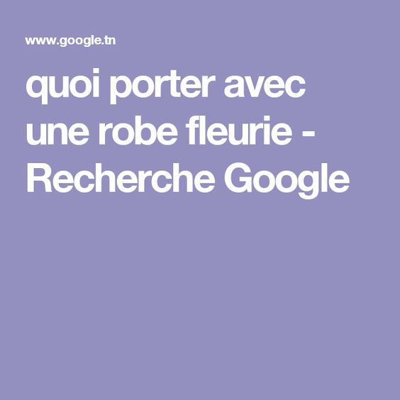 quoi porter avec une robe fleurie - Recherche Google