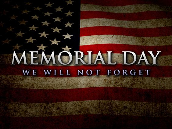 Memorial Day - Remember Our Fallen: