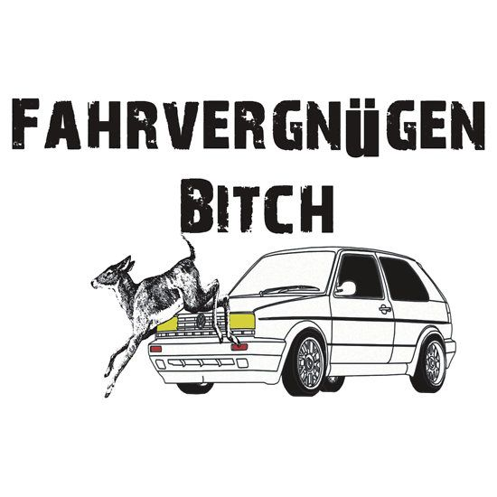 #Fahrvergnügen Bit_h #Funny #VW Car Deer Shirt, Sticker, Cases, Cards, Posters, Pillow, Totes #breakingbad #heisenberg #bitch