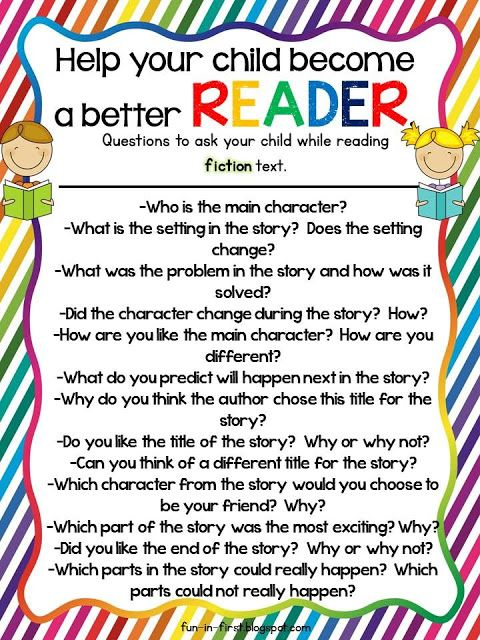 Tips for Parents...How to Help Your Child Become a Better Reader printable.  Questions to ask when reading fiction and nonfiction texts.
