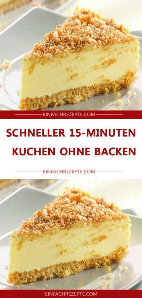 Schneller 15 Minuten Kuchen Ohne Backen Kuchen Ohne Backen Schnelle Kuchen Backen Kuchen Rezepte