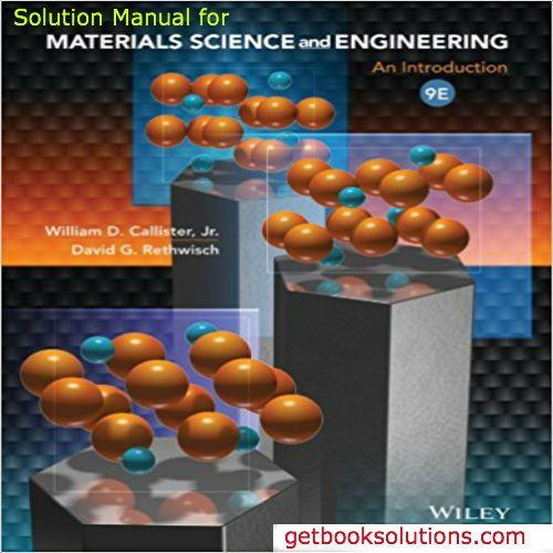 Solution Manual For Materials Science And Engineering An Introduction 9th Edition By Materials Science And Engineering Materials Engineering Materials Science