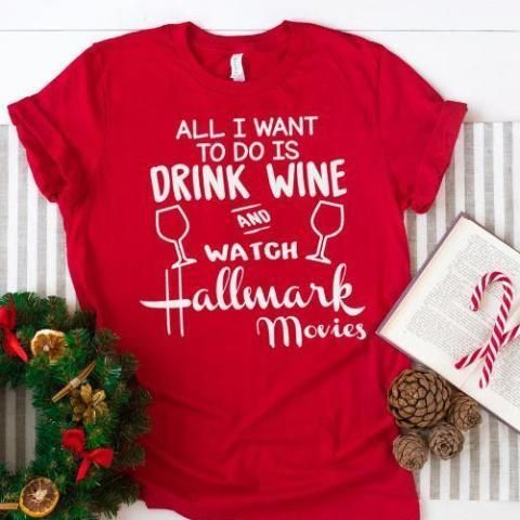 All I Wanna Do Is Drink Wine And Watch Hallmark Movies Abadinfluence Hallmark Movie Season Ha Christmas Movie Shirts Hallmark Christmas Movies Movie Shirts