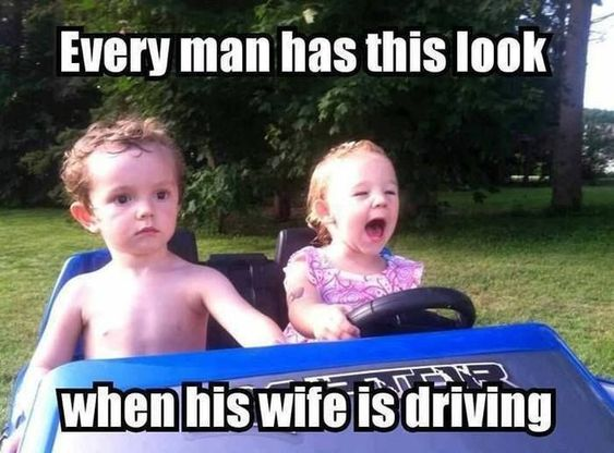 Every Man Has This Look When His Wife Is Driving,  Click the link to view today's funniest pictures!