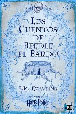 Los cuentos de Beedle el Bardo de J.K. Rowling: