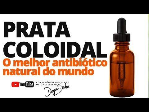 Prata Coloidal O Melhor Antibiotico Natural Do Mundo Dr Dayan