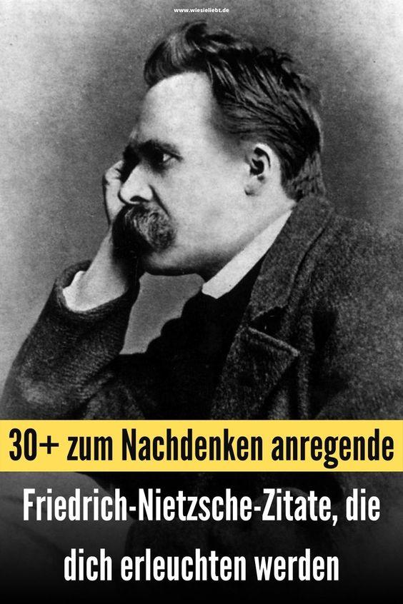 30 Zum Nachdenken Anregende Friedrich Nietzsche Zitate Die Dich Erleuchten Werden Friedrich Nietzsche Zitate Friedrich