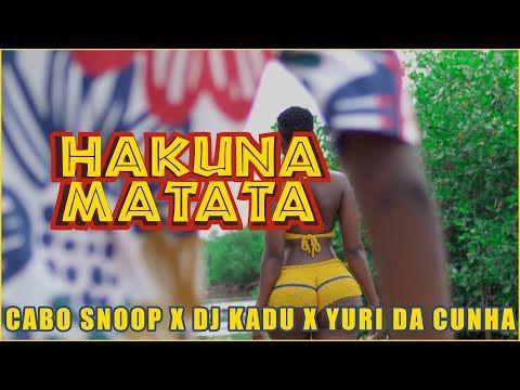 Cabo Snoop Hakuna Matata Feat Dj Kadu Yuri Da Cunha Kamba