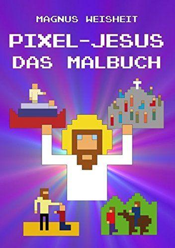 Pixel-Jesus - Das Malbuch von Magnus Weisheit http://www.amazon.de/dp/3837067742/ref=cm_sw_r_pi_dp_rbcbxb00E72A8
