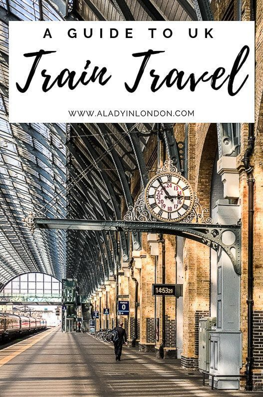 Train Travel In The Uk Tips For Traveling By Rail In Britain Train Travel England Travel Travel