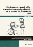 Habilidades de comunicación y promoción de conductas adaptadas de la persona con discapacidad / Cristina de Alba Galván