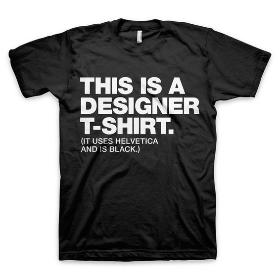 """This is a designer t-shirt"" t-shirt"